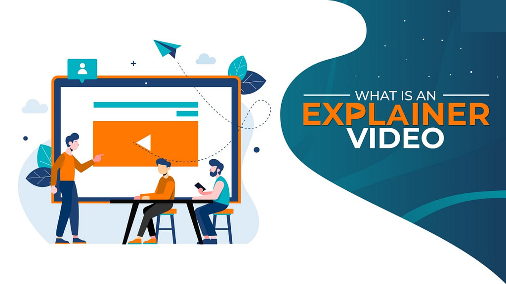 What is Explainer Video and why your business needs it?